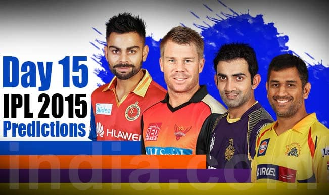 IPL 2015 Day 15: Today's Prediction, Current Points Table and Schedule for upcoming matches of IPL 8
