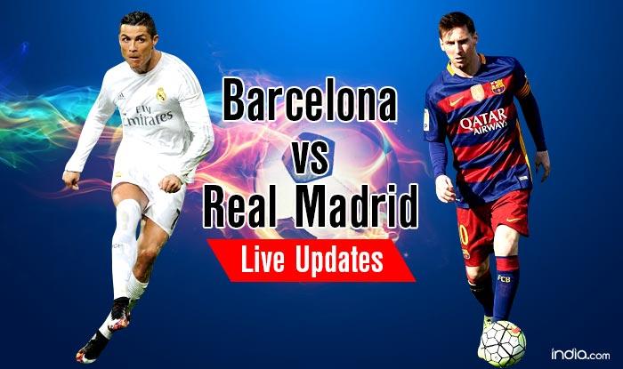 Real beat Barca 2-1   Barcelona vs Real Madrid El Clasico Live Updates and Score, La Liga 2015-16