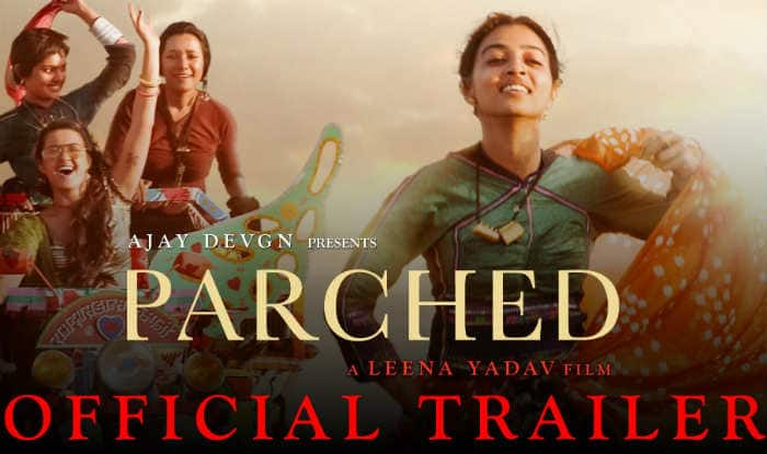Parched trailer starring Radhika Apte & Surveen Chawla gives closer look at rural feminism