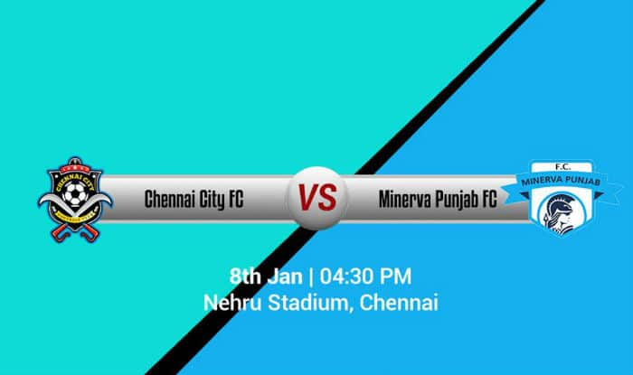 Chennai City FC vs Minerva Punjab FC I-League 2017 preview, live streaming and telecast info