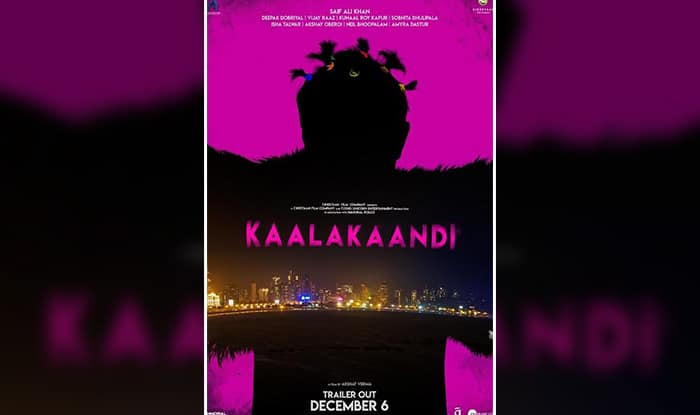 Kaalakaandi Teaser Poster OUT : Saif Ali Khan Starrer's 15 Second Long Video Is The Perfect Tease For The Film's Trailer