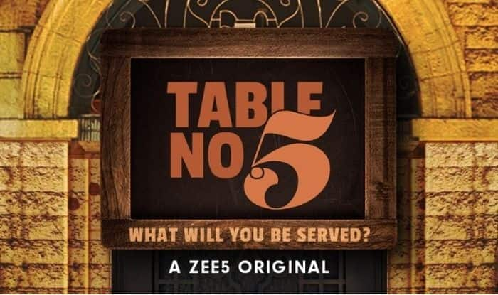 Zee 5's Table No. 5: OfHarmless Conversations, Bizarre Situations, Inexplicable Endings