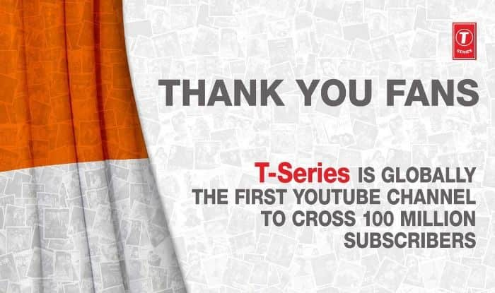 T-Series becomes first YouTube channel to cross 100 million subscribers