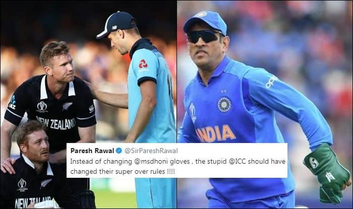 Paresh Rawal slams ICC, ICC Rules, MS Dhoni Insignia Gloves, MS Dhoni gloves, England Beat New Zealand by Virtue of Boundaries, ICC Cricket World Cup 2019, ICC World Cup 2019 Finals, Lords, London, Ben Stokes, overthrows, Super Over, Cricket News