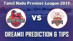Dream11 Team Dindigul Dragons vs Chepauk Super Gillies Match 1 TNPL Prediction & Tips