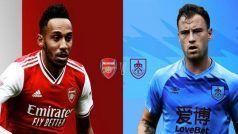 Arsenal vs Burnley Dream11 Team Prediction & Tips
