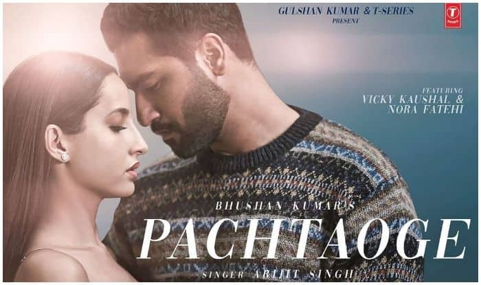 Nora Fatehi and Vicky Kaushal drop their new song Pachtaoge in Arijit Singh's voice