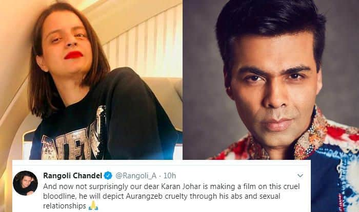 Rangoli Chandel Criticises Karan Johar, Says His Idea of Depicting Aurangzeb's Cruelty is Through 'Abs And Sexual Relationship'