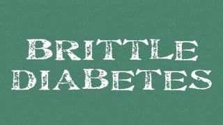 Brittle Diabetes: All You Need to Know About This Rare Condition