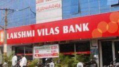 Lakshmi Vilas Bank News: आज के बाद नहीं होगी लक्ष्मी विलास बैंक के शेयर की ट्रेडिंग, शेयर धारकों को होगा भारी नुकसान