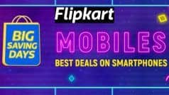 Flipkart Big Saving Days sale: फ्लिपकार्ट की नई सेल शुरू, इन स्मार्टफोन्स पर मिल रहा बंपर डिस्काउंट
