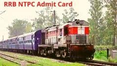 RRB NTPC Exam 2021: Admit Card Released For RRB Phase 5 Exam | How And Where to Download