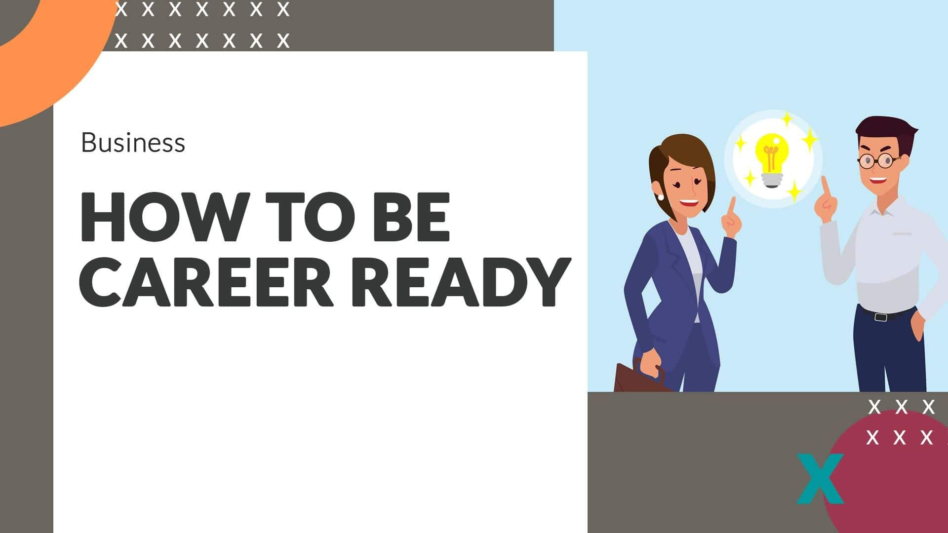 How To Be Career Ready And Skills You Need To Grow Professionally - India.com