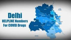 Delhi Sets up HELPLINE Numbers to Manage COVID-related Medicines. Check Delhi Region Wise Numbers