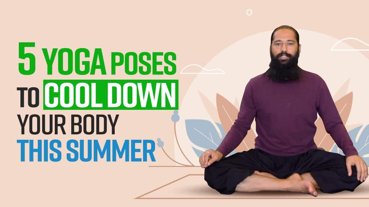 5 Cooling Yoga Poses To Beat The Scorching Heat| WATCH