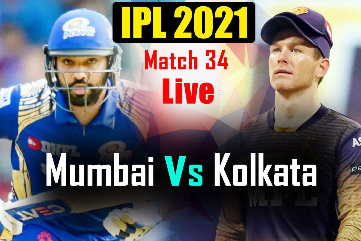 LIVE MI vs KKR IPL 2021 Score And Updates From Abu Dhabi