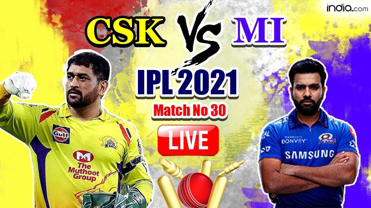 LIVE CSK vs MI IPL 2021 Score And Updates From Dubai