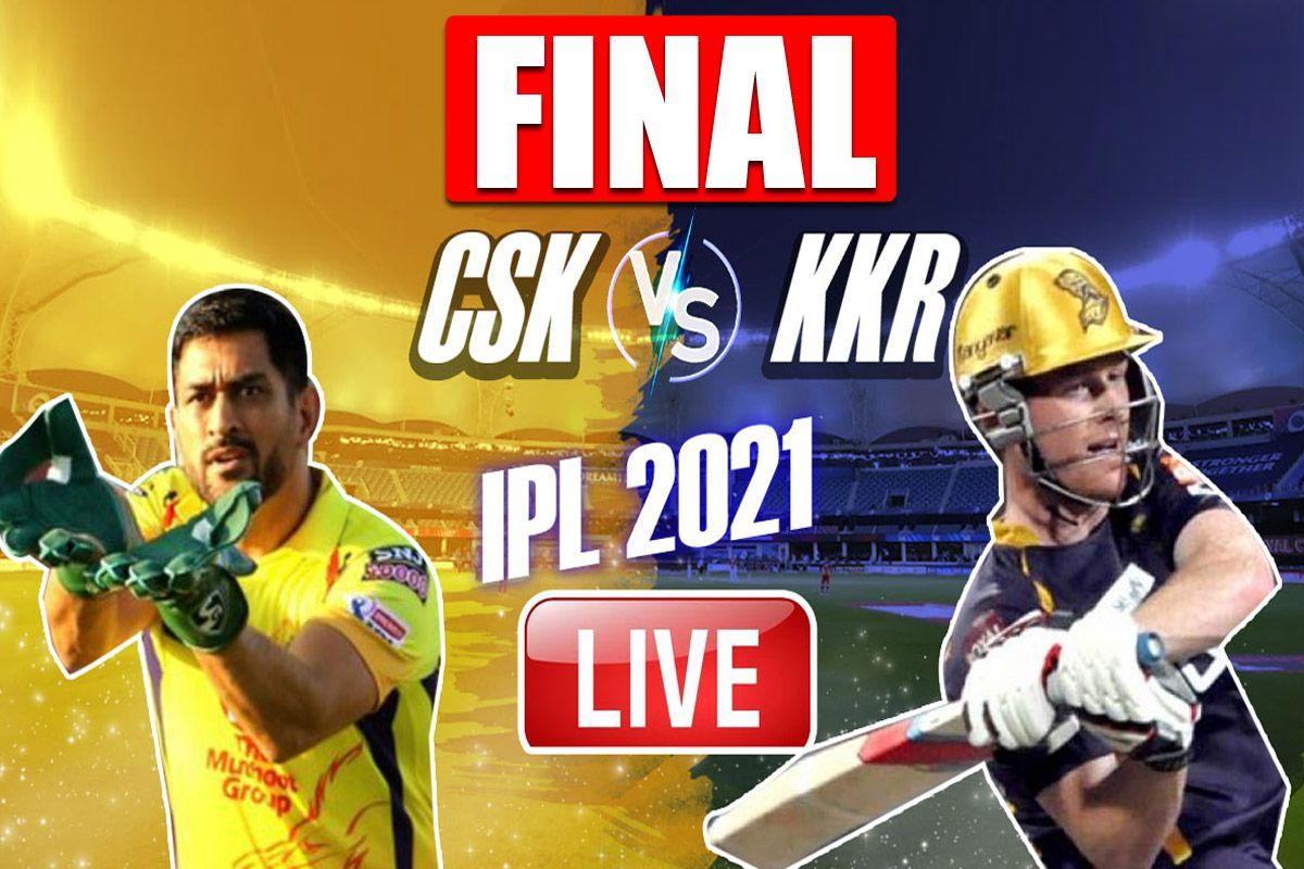 LIVE IPL 2021 FINAL CSK vs KKR Score And Updates
